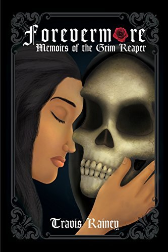 Forevermore: : Memoirs of the Grim Reaper by Travis Rainey (2015-05-07)