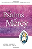 The Psalms of Mercy: Pastoral Resources for Living the Jubilee (Jubilee Year of Mercy)