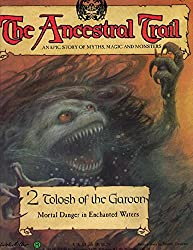 The Ancestral Trail - 2 Tolosh of the Garoon (Mortal Danger in Enchanted Waters)