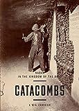 Nadar les Catacombes -anglais-