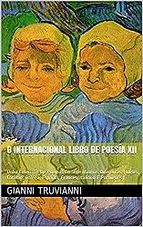 O Internacional Libro De Poesía XII: Unha Colección De Poemas En Sete Idiomas Diferentes (Inglés, Catalán, Galego, Español, Francés, Italiano E Portugués) (Galician Edition)