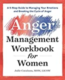 The Anger Management Workbook for Women: A 5-Step Guide to Managing Your Emotions