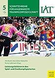Leistungsfaktoren in den Spiel- und Zweikampfsportarten (Schriftenreihe für Angewandte Trainingswissenschaft 5)