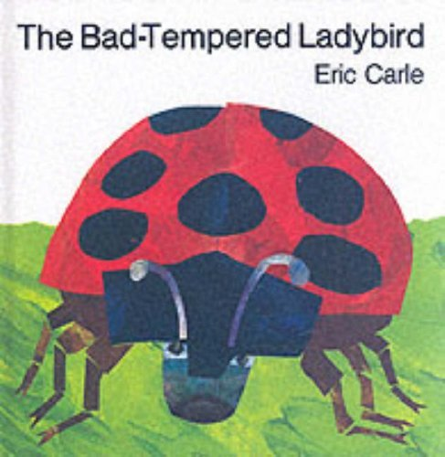 The Bad-tempered Ladybird by Eric Carle (1988-01-28)