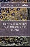 El Kybalion: El libro de la
