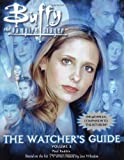 The Watcher's Guide (Buffy the Vampire Slayer Watcher's Guides)