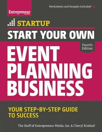 Start Your Own Event Planning Business: Your Step-By-Step Guide to Success por The Staff of Entrepreneur Media