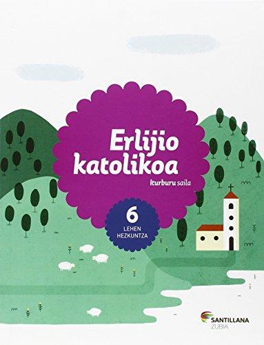 ERLIJIO KATOLIKOA ITURBURU SAILA 6 LEH - 9788498948288