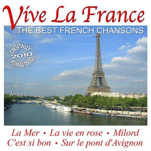 Vive La France - Die schönsten Chansons aus Frankreich - The Best French Chansons
