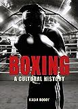 Boxing: A Cultural History: 0