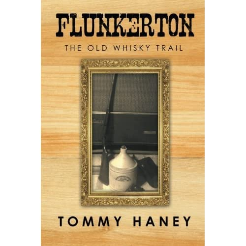 Flunkerton: The Old Whisky Trail by Tommy Haney (2015-11-13)