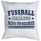 Super Kissen mit Füllung in weiß mit sportlichem Design: Fussball Extreme Sport Nichts für Weicheier