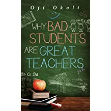 Why Bad Students Are Great Teachers (English Edition)