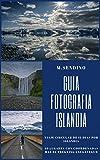 Guia Islandia (Guias viajes para fotografiar nº 1)