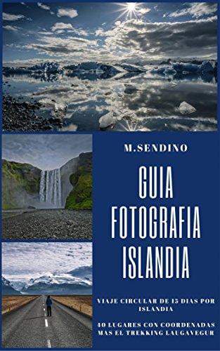 Guia Islandia (Guias viajes para fotografiar nº 1) eBook: Sendino ...