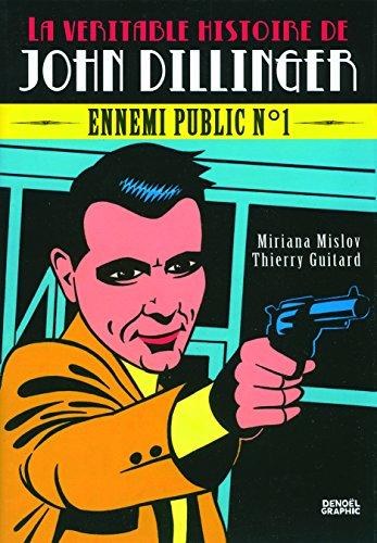 La véritable histoire de John Dillinger: Ennemi public n°1