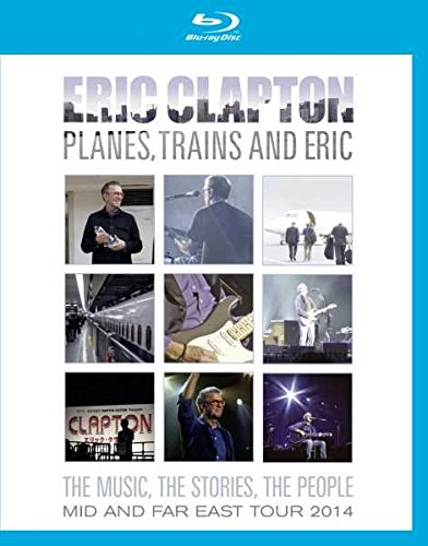 Eric Clapton - Planes, Trains and Eric [Blu-ray]