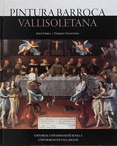 Pintura barroca vallisoletana (Serie Arte) por Jesús Urrea Fernández