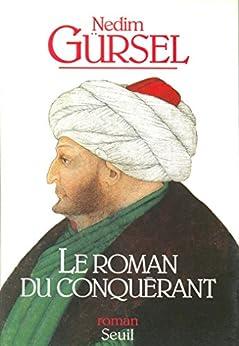Le Roman du Conquérant (Cadre vert) par [Gürsel, Nedim]