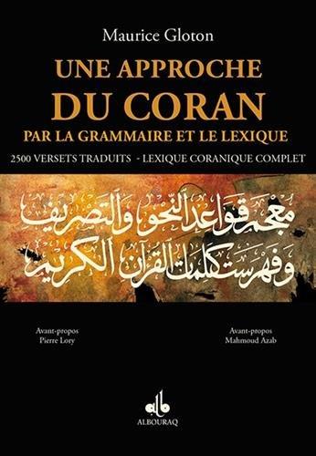 Une approche du Coran par la grammaire et le lexique par Maurice GLOTON