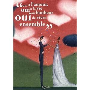 """""""Oui à l'amour, oui à la vie, oui au bonheur de vivre ensemble"""""""