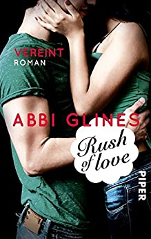 Rush of Love - Vereint: Roman (Rosemary Beach 3) von [Glines, Abbi]