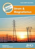 Themenheft Strom und Magnetismus 3.-4. Klasse: 3.-5. Klasse - Karin Krafft, Anja Rahm