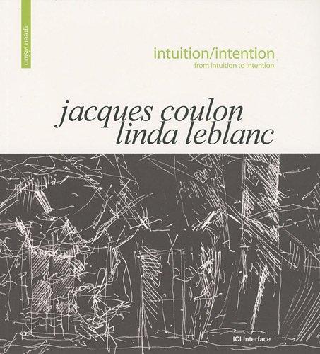 Intuition/intention par  Jacques Coulon, Linda Leblanc