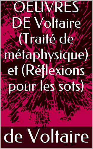 OEUVRES DE Voltaire (Traité de métaphysique) et (Réflexions pour les sots) par de Voltaire