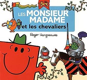 """Afficher """"Les Monsieur Madame et les chevaliers"""""""