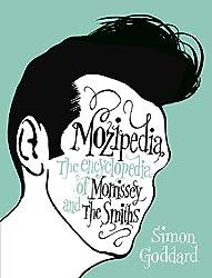 [(Mozipedia: The Encyclopedia of Morrissey and the Smiths )] [Author: Simon Goddard] [Sep-2010]