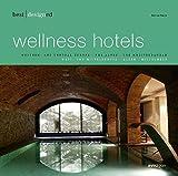 best designed wellness hotels - europe (Best Designed Series) - Martin Nicholas Kunz