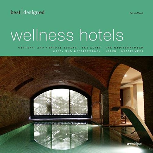 best designed wellness hotels - europe (Best Designed Series) Buch-Cover
