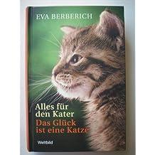 Das Glück ist eine Katze / Alles für den Kater (Zwei Romane in einem Band)
