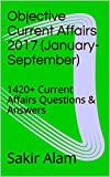 Objective Current Affairs 2017 (January-September): 1420+ Current Affairs Questions & Answers