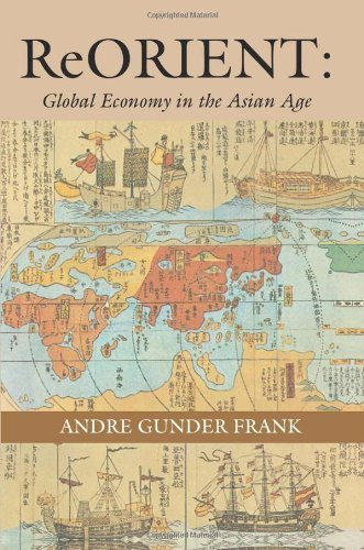 ReORIENT: Global Economy in the Asian Age by Frank, Andre Gunder (1998) Paperback