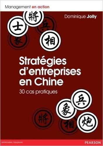 Strategies d'entreprises en Chine de Dominique R.Jolly ( 6 juin 2013 )