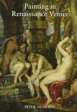 Painting in Renaissance Venice por Peter Humfrey