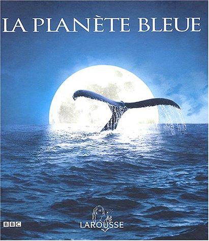 La Planète bleue au coeur des océans
