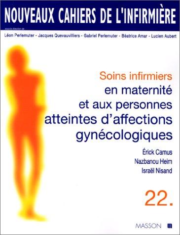 Soins infirmiers en maternité et aux personnes atteintes d'affections gynécologiques