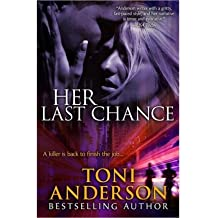 { HER LAST CHANCE } By Anderson, Toni ( Author ) [ Dec - 2013 ] [ Paperback ]