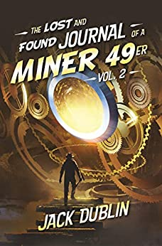 The Lost and Found Journal of a Miner 49er: Vol. 2 (English Edition) de [Dublin, Jack]