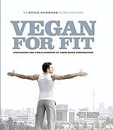 Vegan for Fit Die Attila Hildmann 30 Tag