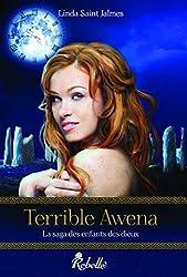 La saga des enfants des dieux: 1 - Terrible Awena