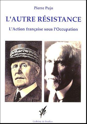 L'autre résistance : L'Action française sous l'Occupation