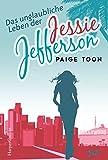 Das unglaubliche Leben der Jessie Jefferson von Paige Toon