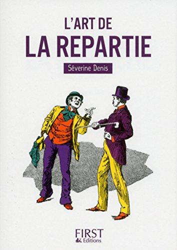 Petit Livre de - L'Art de la repartie (LE PETIT LIVRE) par Séverine DENIS