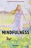 Mindfulness (Pequeños Clásicos Ilustrados) (DIVERSOS)