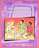 Reflective Planning, Teaching and Evaluation: K-12 (3rd Edition) by Judy W. Eby (2001-06-20)