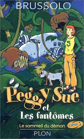Peggy Sue et les fantômes, tome 2 : Le Sommeil du démon par Serge Brussolo